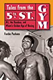 img - for Tales from the 5th Street Gym: Ali, the Dundees, and Miami's Golden Age of Boxing book / textbook / text book
