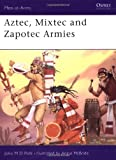 Aztec, Mixtec and Zapotec Armies, M. D. Pohl, 1855321599
