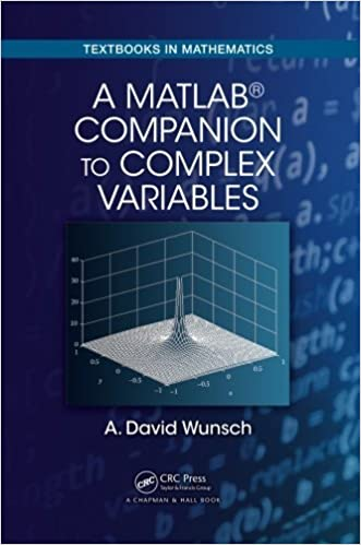 Book A MatLab? Companion to Complex Variables (Textbooks in Mathematics) by A. David Wunsch (2016-04-19)