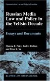 Russian Media Law and Policy in the Yeltsin Decade : Essays and Documents, Price, Monroe E., 9041188770