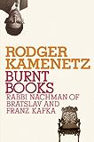 Burnt Books: Rabbi Nachman of Bratslav and Franz Kafka (Jewish Encounters Series)