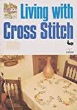 img - for Living With Cross Stitch book / textbook / text book