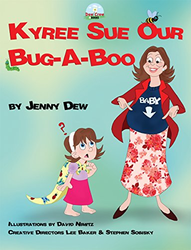 Kyree Sue Our Bug-A-Boo (Dew Crew Books Book 2)