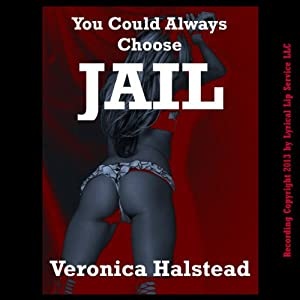 You Could Always Choose Jail Audiobook
