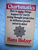 img - for Charismatics How to Make Things Happen for You By Using Thought Projection to Influence People Mind to Mind book / textbook / text book