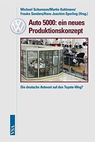 Auto 5000: ein neues Produktionskonzept: Die deutsche Antwort auf den Toyota-Weg? by Michael Schumann (2006-10-01) thumbnail