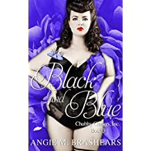 Black and Blue (Chubby Chasers, Inc. Series Book 3)
