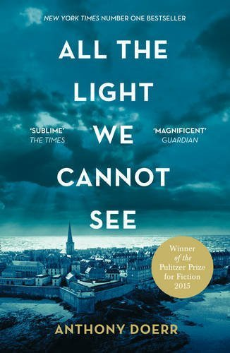 All the Light We Cannot See by Anthony Doerr (2015-04-23) (List Of Wars The Us Has Been In)