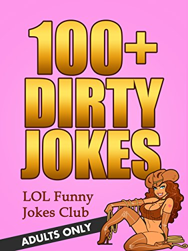 Image of: Funny Texts Dirty Jokes For Adults funny Jokes For Adults Only 100 Funny Jokes Amazoncom Dirty Jokes For Adults funny Jokes For Adults Only 100 Funny