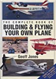 Building and Flying Your Own Plane, Geoff Jones, 1852603348