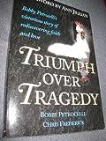 Triumph over Tragedy