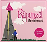 Rapunzel Un Cuento Musical by RUIZ,JULIANA (2014-06-10?