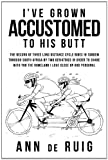 I've Grown Accustomed to His Butt, Ann De Ruig, 1452086168