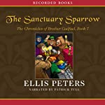 The Sanctuary Sparrow: The Seventh Chronicle of Brother Cadfael | Ellis Peters