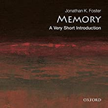 Memory: A Very Short Introduction Audiobook by Jonathan K. Foster Narrated by Elisabeth Rodgers
