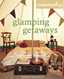 Glamping Getaways. Jonathan Knight ... [Et Al.] (Cool Camping)