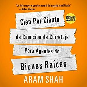 Cien Por Ciento de Comision de Corretaje Para Agentes de Bienes Raices [One Hundred Percent Commission Brokerage for Realtors] Audiobook