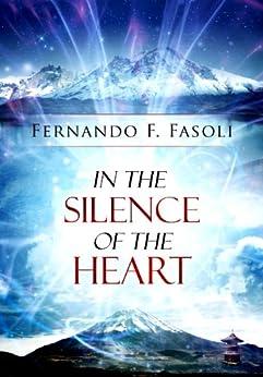 In the Silence of the Heart (English Edition) por [Fasoli, Fernando F.]