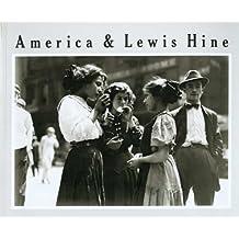 America and Lewis Hine: Photographs, 1904-1940 (Aperture Monograph) (1997-11-30)