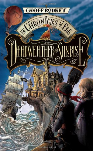 Deadweather and Sunrise: The Chronicles of Egg, Book 1