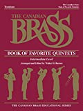 Book Of Favorite Quintets Trombone Intermediate Level Canadian Brass Series