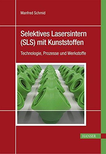 Selektives Lasersintern (SLS) mit Kunststoffen: Technologie, Prozesse und Werkstoffe Gebundenes Buch – 5. Oktober 2015 Manfred Schmid 3446445625 Chemische Technik Chemische Industrie