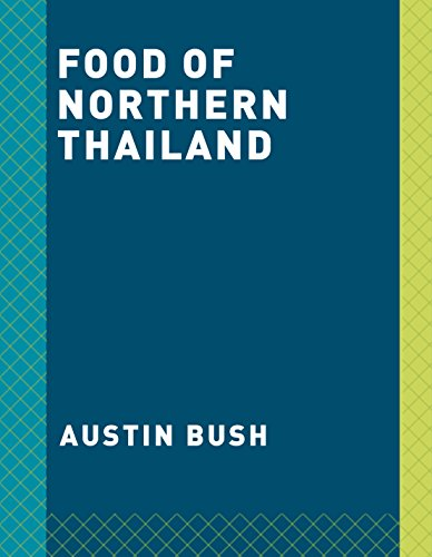 Food of Northern Thailand by Austin Bush