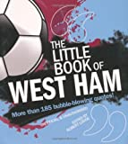 The Little Book of West Ham, , 1847326870