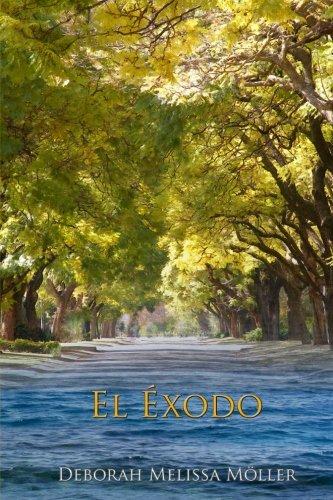 El Exodo  [Moller, Deborah Melissa] (Tapa Blanda)