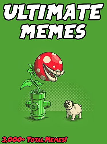 Download for free MEMES: Ultimate Memes & Jokes 2017 –  Memes of June Book 5 – Funniest Memes on the Planet