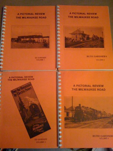 A Pictorial Review : The Milwaukee Road : Volume 1, Volume 2, Volume 3 and Volume 4 [4 volume set]
