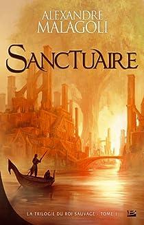 La Trilogie du Roi Sauvage, tome 1 : Sanctuaire par Malagoli