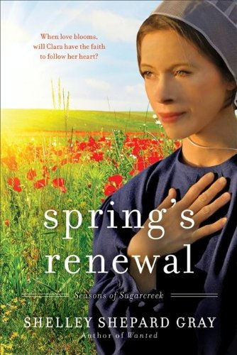 Spring's Renewal: Seasons of Sugarcreek, Book Two by [Gray, Shelley Shepard]