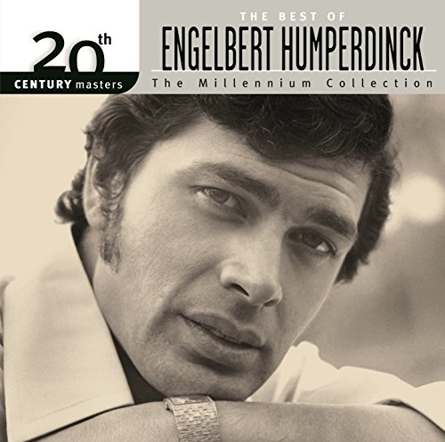 The Best Of Engelbert Humperdinck 20th Century Masters The Millennium Collection (The Best Of Engelbert Humperdinck)