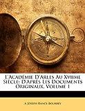 L' Académie D'Arles Au Xviime Siècle, A. Joseph Rance-Bourrey, 1141859459