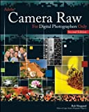 Adobe Camera Raw for Digital Photographers Only, Rob Sheppard, 0470224576