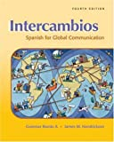 Intercambios : Spanish for Global Communication, Borras Alvarez, Guiomar and Hendrickson, James M., 0838425062