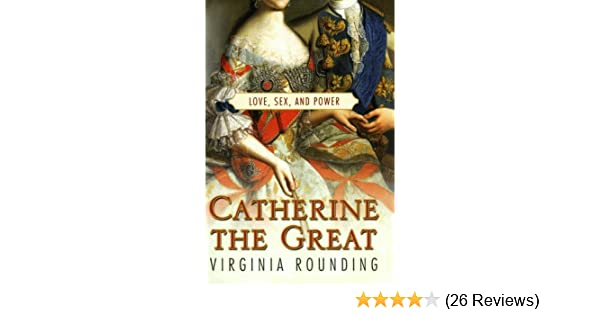 Catherine great love power sex
