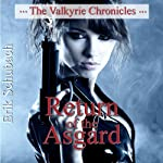 Return of the Asgard: The Valkyrie Chronicles, Book 1 | Erik Schubach