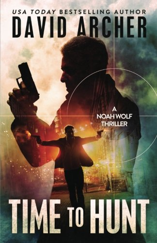 Download Time to Hunt - A Noah Wolf Thriller (Volume 8) pdf