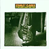If This Bass Could Only Talk by Stanley Clarke (1988-07-04)