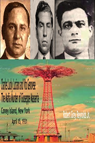 Lucky Bootleg - Charles Lucky Luciano And Vito Genovese: The Murder Of Giuseppe Masseria Coney Island, New York April 15, 1931