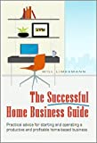 The Successful Home Business Guide, William O. Limkemann, 1887155058