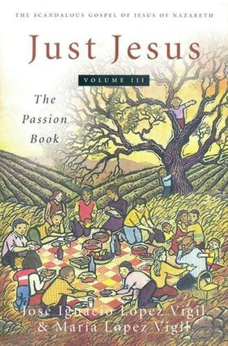 Just Jesus Volume III: The Passion Book (Volume 3)