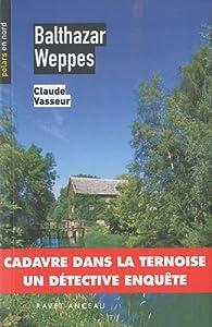 Balthazar Weppes par Claude Vasseur