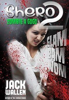 Shero II: Zombie A GoGo by [Wallen, Jack]