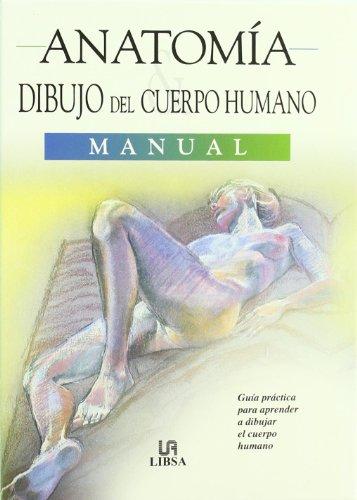 Descargar Libro Anatomía. Dibujo Del Cuerpo Humano: Guía Práctica Para Aprender A Dibujar El Cuerpo Humano Equipo Editorial