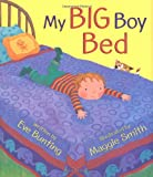 My Big Boy Bed, Eve Bunting, 0618177426