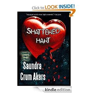 Shattered Hart (QUESTING HART TRILOGY) Saundra Crum Akers, Mary McNeil, Susan Lohrer and Lisa Loucks Christenson