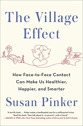 Download The Village Effect: How Face-to-Face Contact Can Make Us Healthier, Happier, and Smarter pdf epub